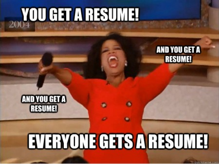 Oprah Says You Get a Resume!