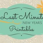 Last Minute NYE Printables