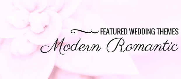 Featured Wedding Themes: Modern Romantic