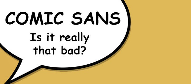 Comic Sans: Is It Really That Bad?
