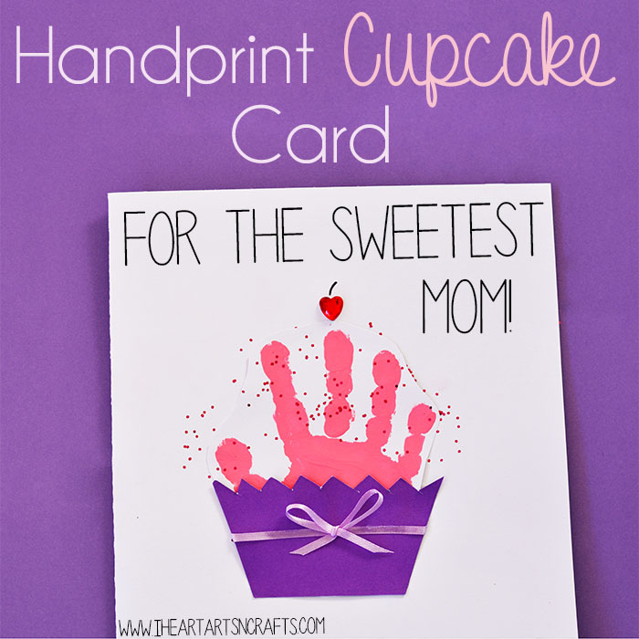 Handprint Cupcake Mothers Day Card I Heart Arts N Crafts