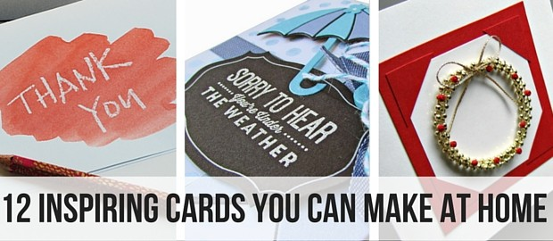12 Inspiring Cards You Can Make at Home