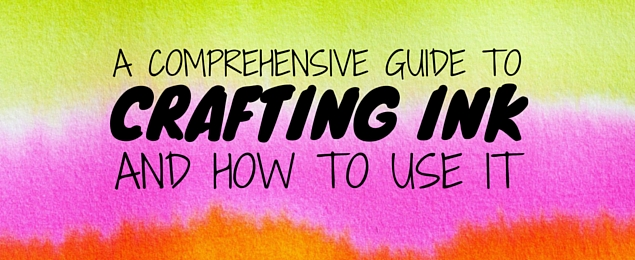 Comprehensive Guide to Crafting Ink and How to Use It