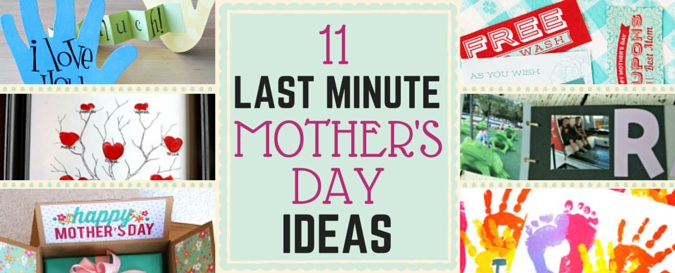 11 last minute mothers day ideas
