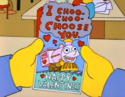 valentines quotes ralph wiggum significant other boyfriend girlfriend choo choo choose you